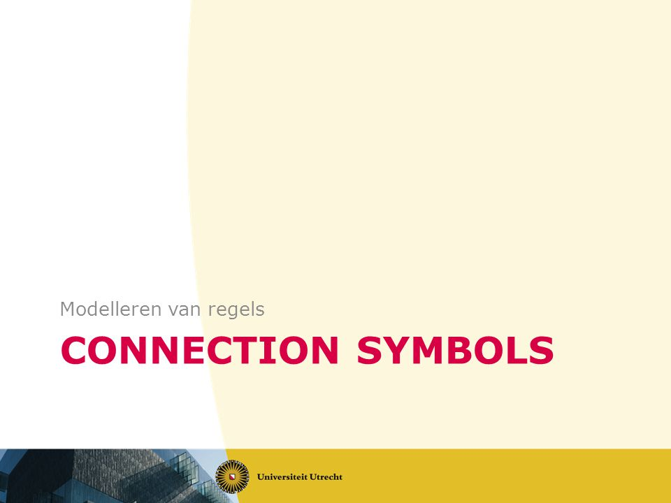 CONNECTION SYMBOLS Modelleren van regels