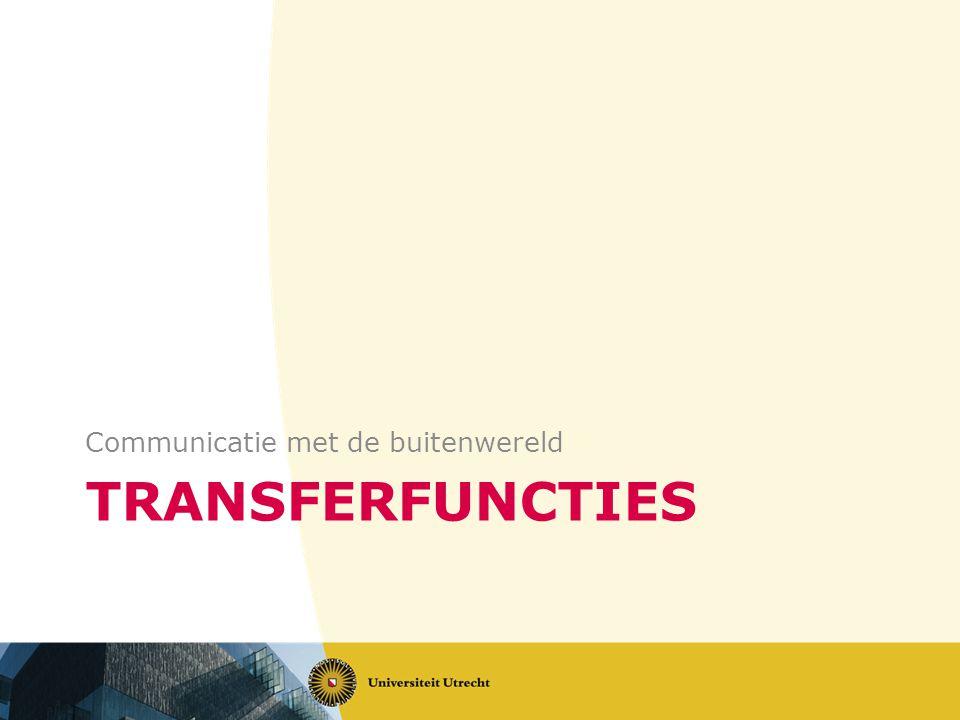 TRANSFERFUNCTIES Communicatie met de buitenwereld