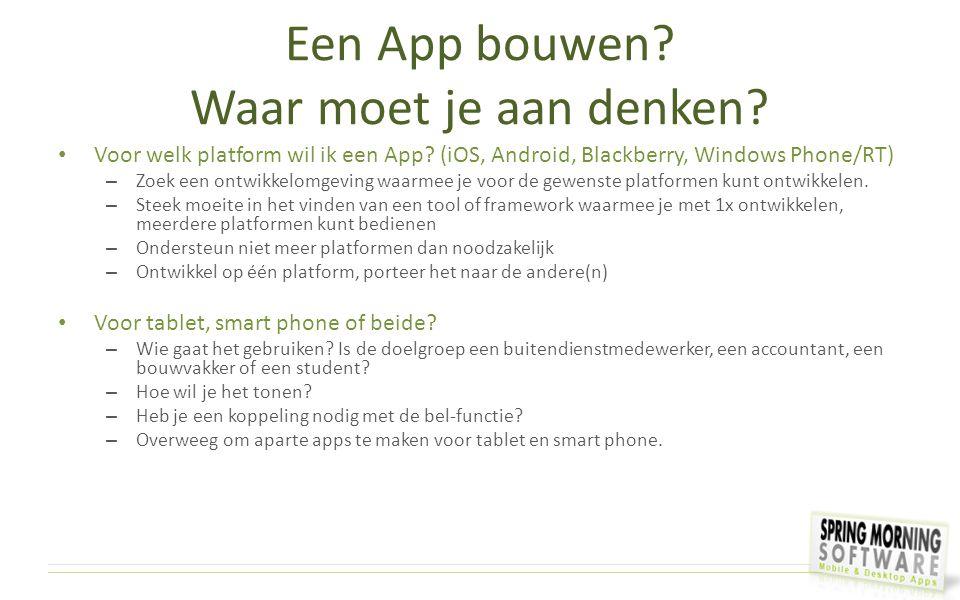 Een App bouwen? Waar moet je aan denken? Voor welk platform wil ik een App? (iOS, Android, Blackberry, Windows Phone/RT) – Zoek een ontwikkelomgeving
