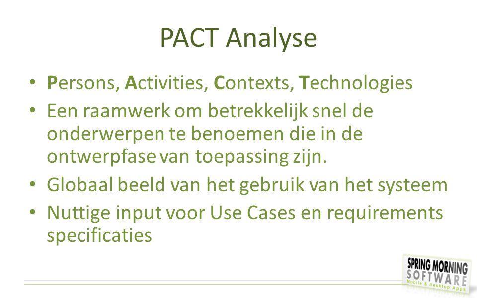 PACT Analyse Persons, Activities, Contexts, Technologies Een raamwerk om betrekkelijk snel de onderwerpen te benoemen die in de ontwerpfase van toepas
