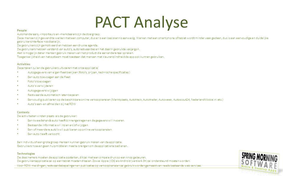 PACT Analyse People Autohandelaars, -importeurs en -merkdealers zijn de doelgroep. Deze mensen zijn gewend te werken met een computer, dus er is een b