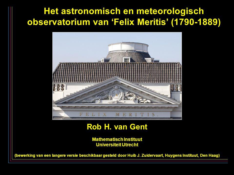 Het astronomisch en meteorologisch observatorium van 'Felix Meritis' (1790-1889) Rob H.