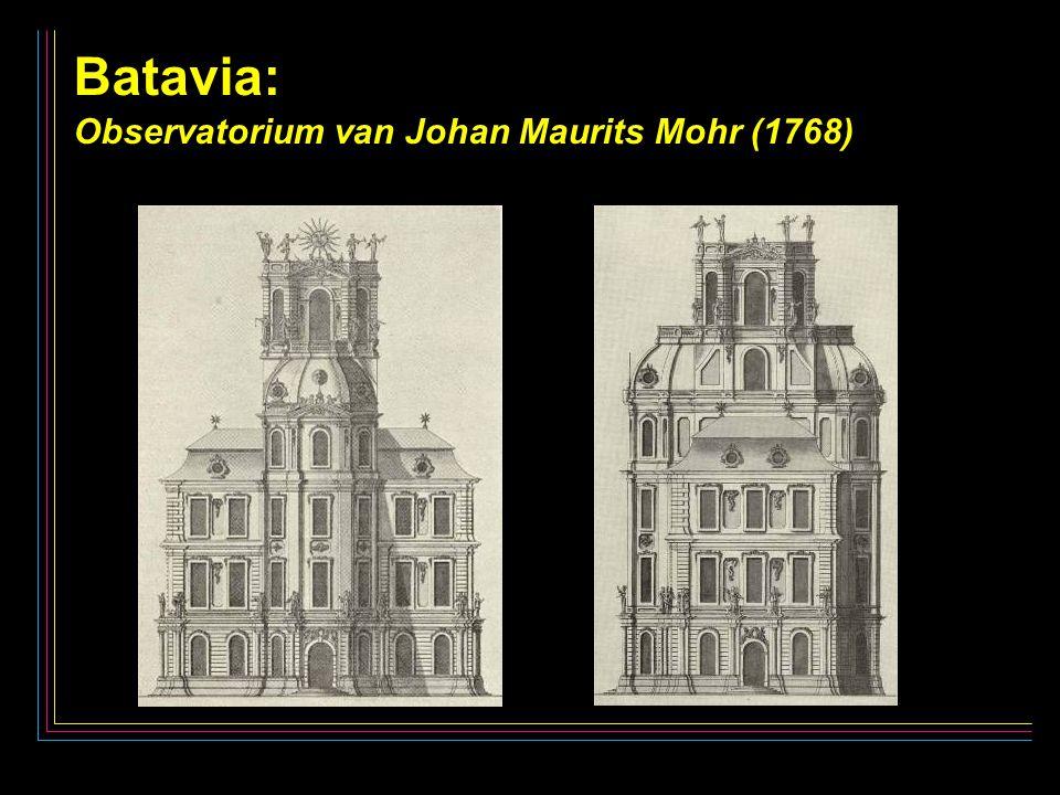 10 Batavia: Batavia: Observatorium van Johan Maurits Mohr (1768)