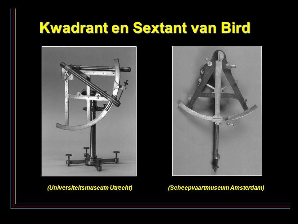 12 Kwadrant en Sextant van Bird Kwadrant en Sextant van Bird (Universiteitsmuseum Utrecht) (Scheepvaartmuseum Amsterdam)