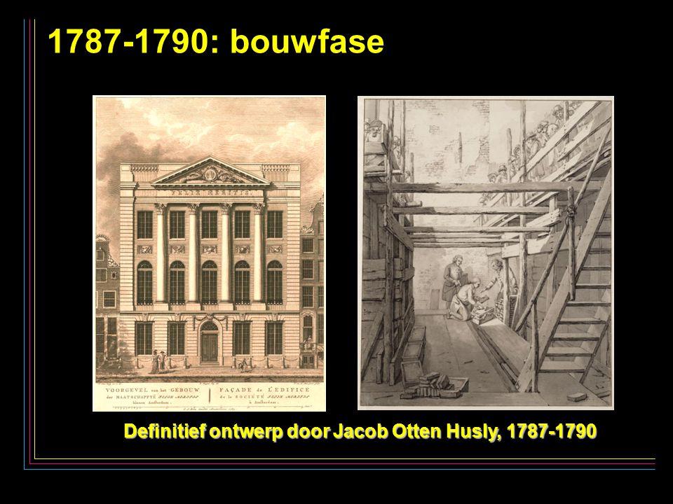 16 1787-1790: bouwfase Definitief ontwerp door Jacob Otten Husly, 1787-1790