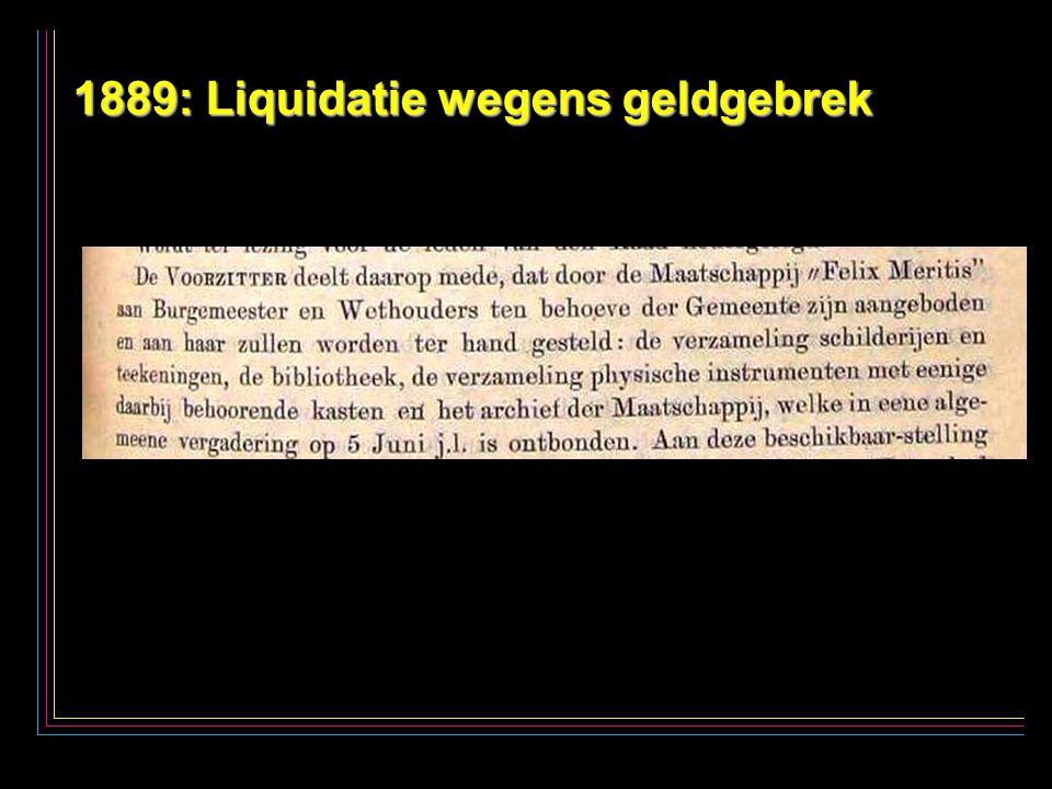 29 1889: Liquidatie wegens geldgebrek