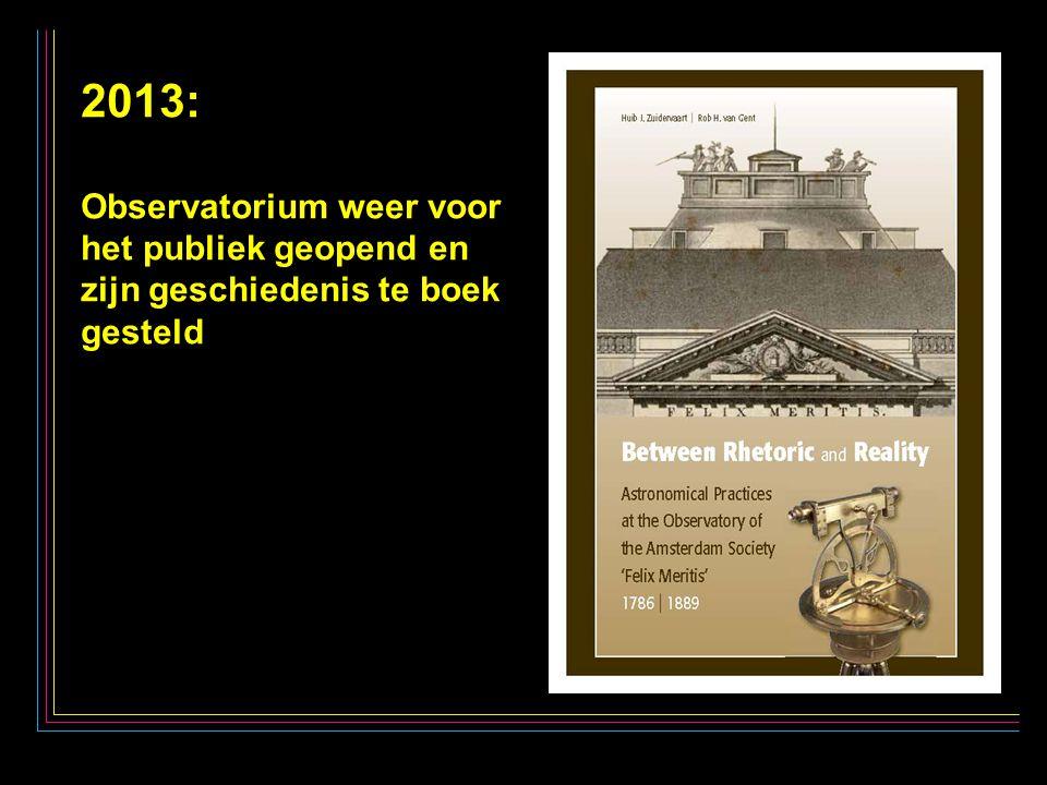 32 2013: Observatorium weer voor het publiek geopend en zijn geschiedenis te boek gesteld