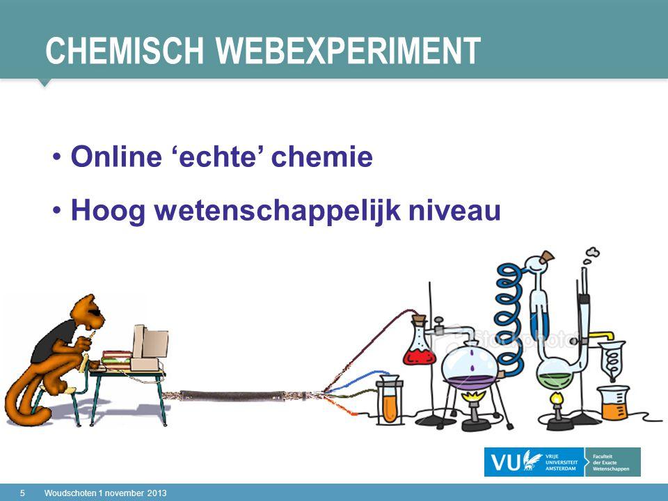 ECHT DE LAATSTE DIA … 26Woudschoten 1 november 2013 Hans van Dijk (toegang tot het web experiment): a.j.van.dijk@vu.nl Lisette van Rens: e.m.m.van.rens@vu.nl a.j.van.dijk@vu.nl e.m.m.van.rens@vu.nl Alle details vindt u op: www.chem.vu.nl/scheikunde-experiment