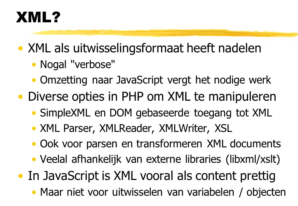XML? XML als uitwisselingsformaat heeft nadelen Nogal