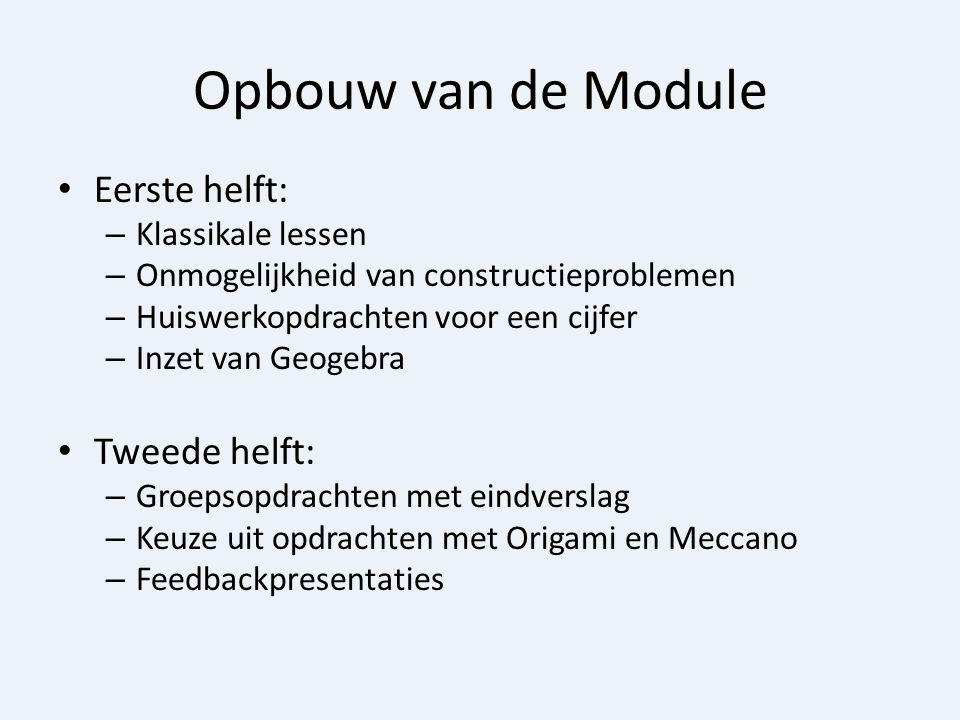 Opbouw van de Module Eerste helft: – Klassikale lessen – Onmogelijkheid van constructieproblemen – Huiswerkopdrachten voor een cijfer – Inzet van Geog