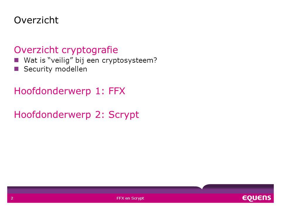 Overzicht Overzicht cryptografie Wat is veilig bij een cryptosysteem.