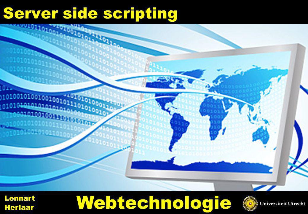 Server side scripting 1 Webtechnologie Lennart Herlaar