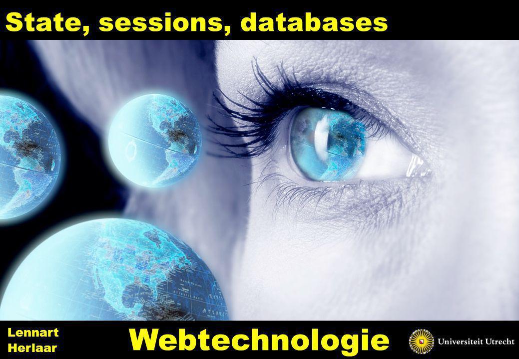 State, sessions, databases 19 Webtechnologie Lennart Herlaar