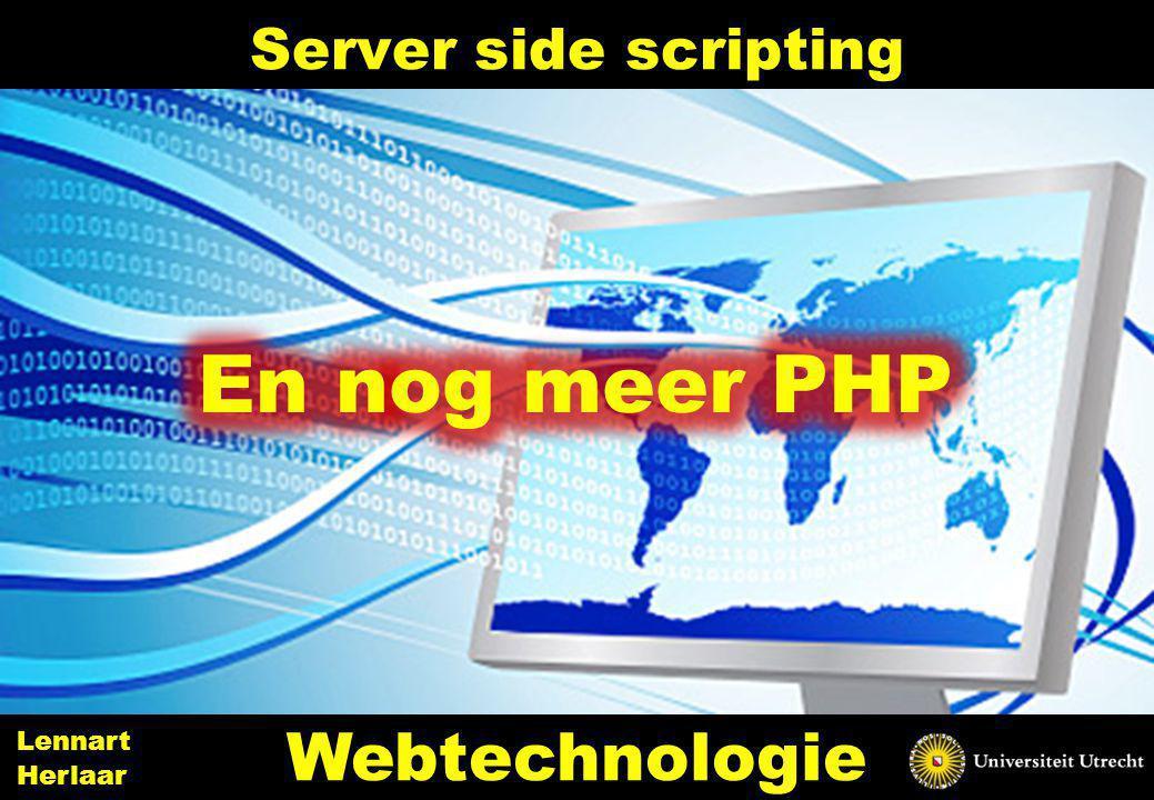 Server side scripting 3 Webtechnologie Lennart Herlaar