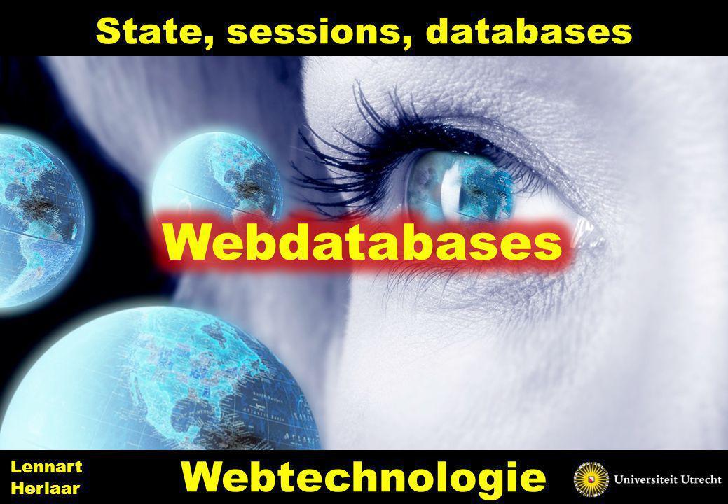 State, sessions, databases 37 Webtechnologie Lennart Herlaar