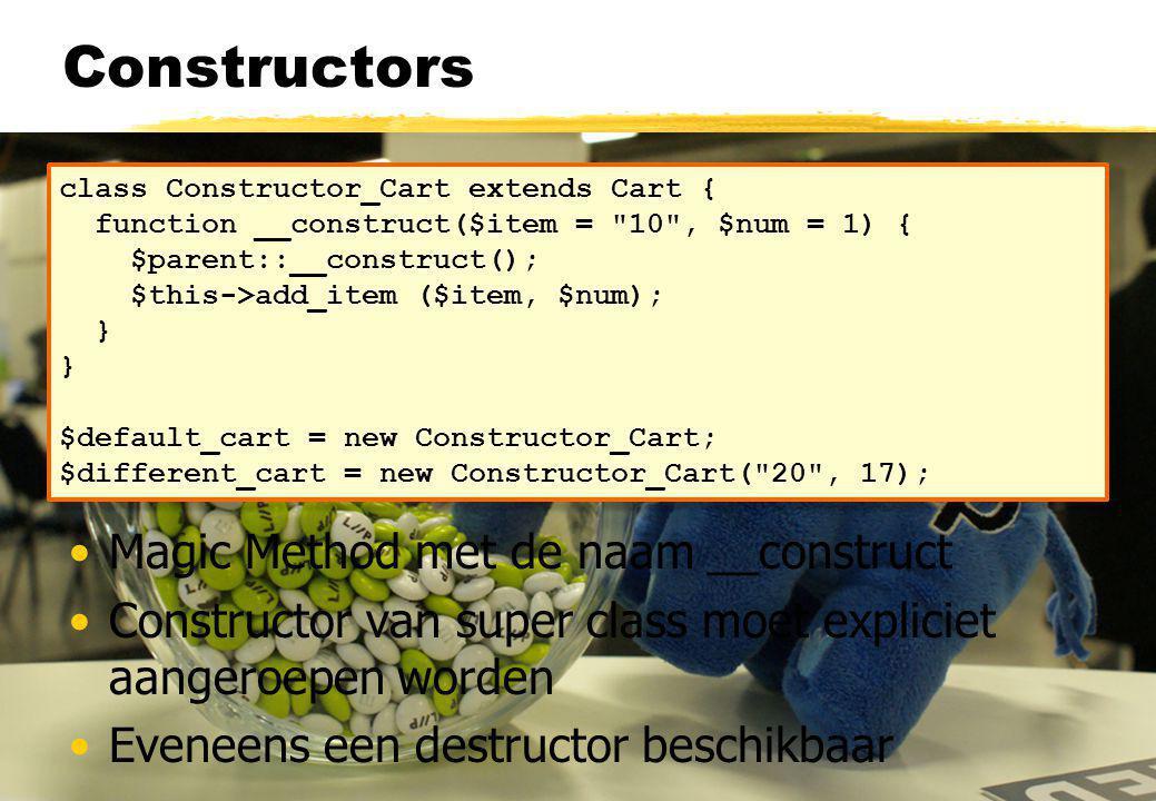 Paamayim Nekudotayim Dubbele dubbele punt Scope resolution operator Static properties en methods Geen instantiatie nodig Overridden methods Methods van super classes Class constants class Foo { public static function myStaticFunc() { [...] } } Foo::myStaticFunc(); class OtherClass extends MyClass { public function myFunc() { [...] parent::myFunc(); }