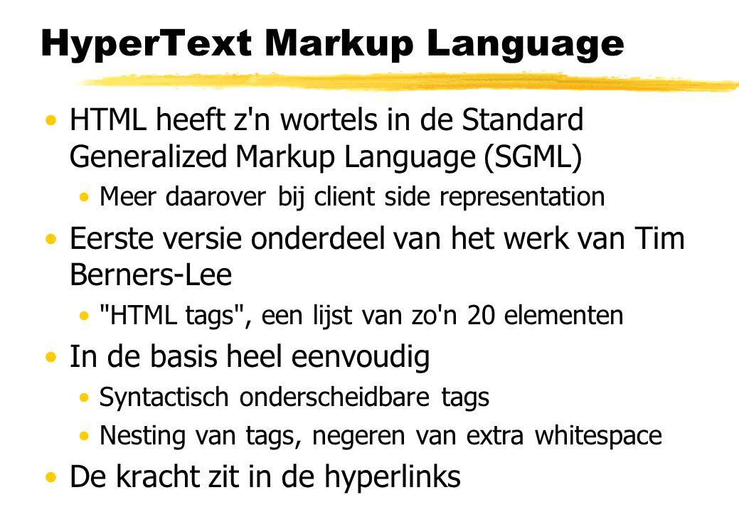 HyperText Markup Language HTML heeft z n wortels in de Standard Generalized Markup Language (SGML) Meer daarover bij client side representation Eerste versie onderdeel van het werk van Tim Berners-Lee HTML tags , een lijst van zo n 20 elementen In de basis heel eenvoudig Syntactisch onderscheidbare tags Nesting van tags, negeren van extra whitespace De kracht zit in de hyperlinks