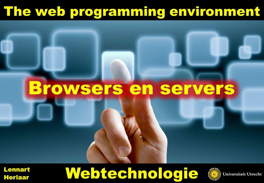 The web programming environment 17 Webtechnologie Lennart Herlaar
