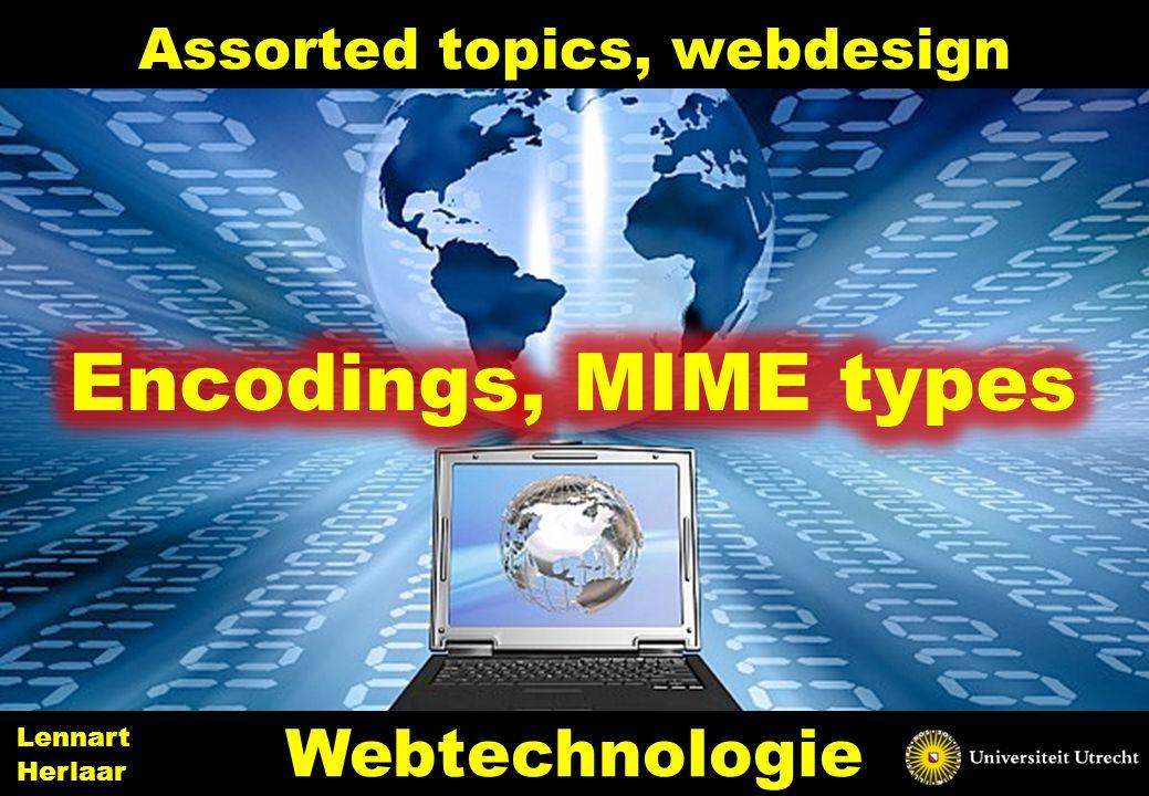 Assorted topics, webdesign 15 Webtechnologie Lennart Herlaar