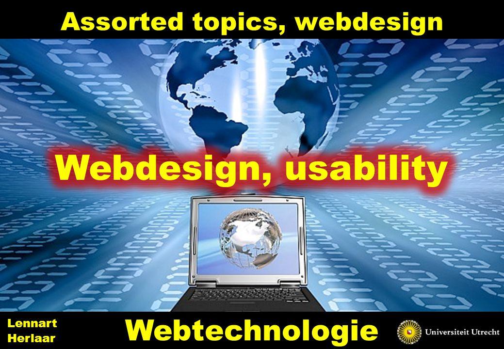 Assorted topics, webdesign 29 Webtechnologie Lennart Herlaar