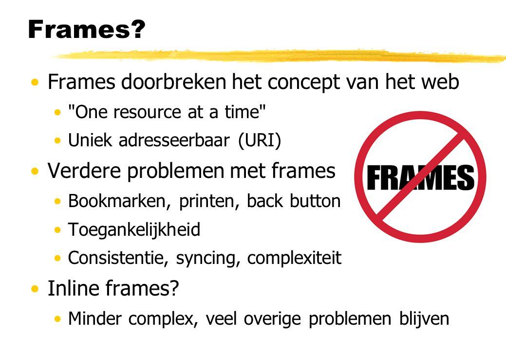 Frames? Frames doorbreken het concept van het web