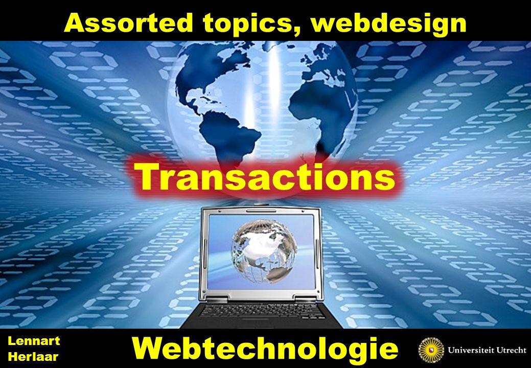 Assorted topics, webdesign 7 Webtechnologie Lennart Herlaar