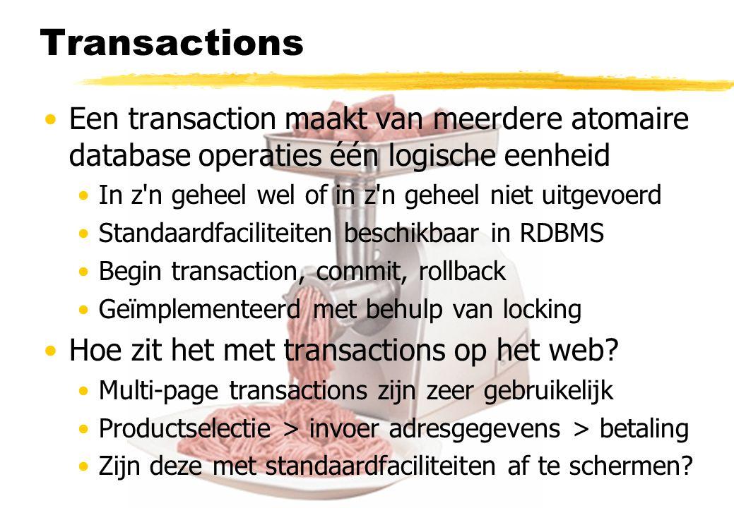 Transactions Een transaction maakt van meerdere atomaire database operaties één logische eenheid In z'n geheel wel of in z'n geheel niet uitgevoerd St