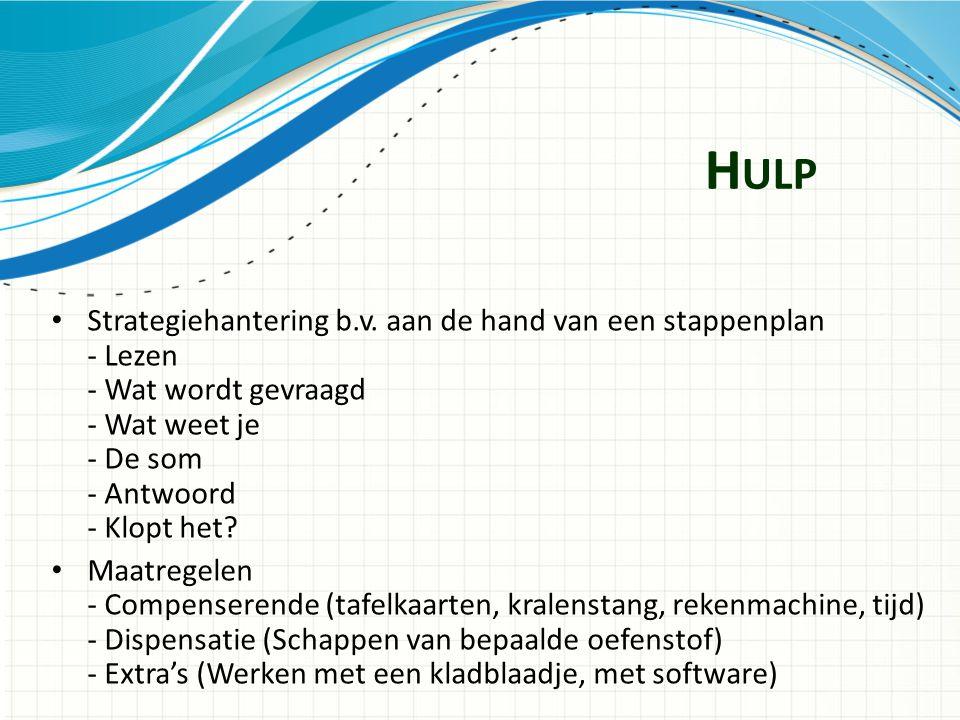 H ULP Strategiehantering b.v. aan de hand van een stappenplan - Lezen - Wat wordt gevraagd - Wat weet je - De som - Antwoord - Klopt het? Maatregelen
