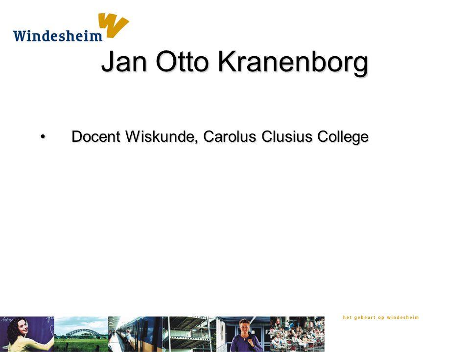 Jan Otto Kranenborg Docent Wiskunde, Carolus Clusius CollegeDocent Wiskunde, Carolus Clusius College