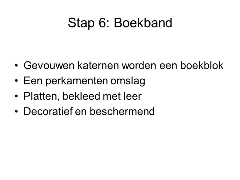 Stap 6: Boekband Gevouwen katernen worden een boekblok Een perkamenten omslag Platten, bekleed met leer Decoratief en beschermend