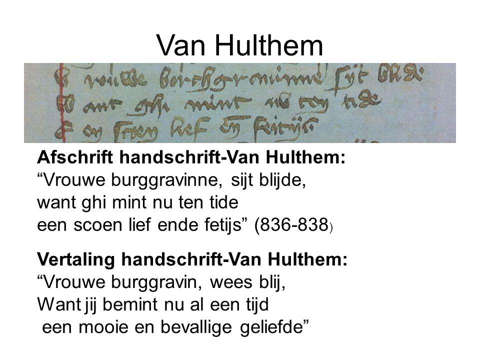 "Van Hulthem Afschrift handschrift-Van Hulthem: ""Vrouwe burggravinne, sijt blijde, want ghi mint nu ten tide een scoen lief ende fetijs"" (836-838 ) Ver"
