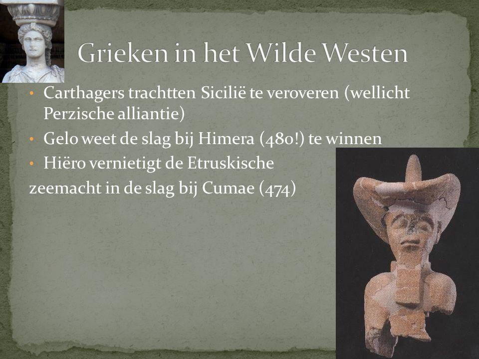 Carthagers trachtten Sicilië te veroveren (wellicht Perzische alliantie) Gelo weet de slag bij Himera (480!) te winnen Hiëro vernietigt de Etruskische