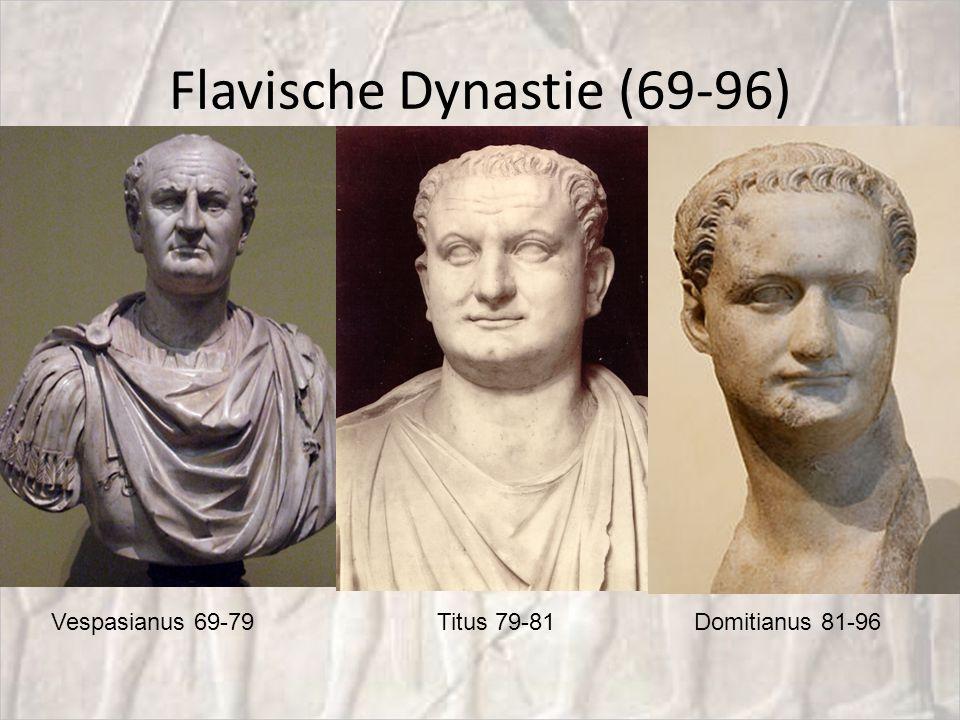 Flavische Dynastie (69-96) Vespasianus 69-79Titus 79-81Domitianus 81-96