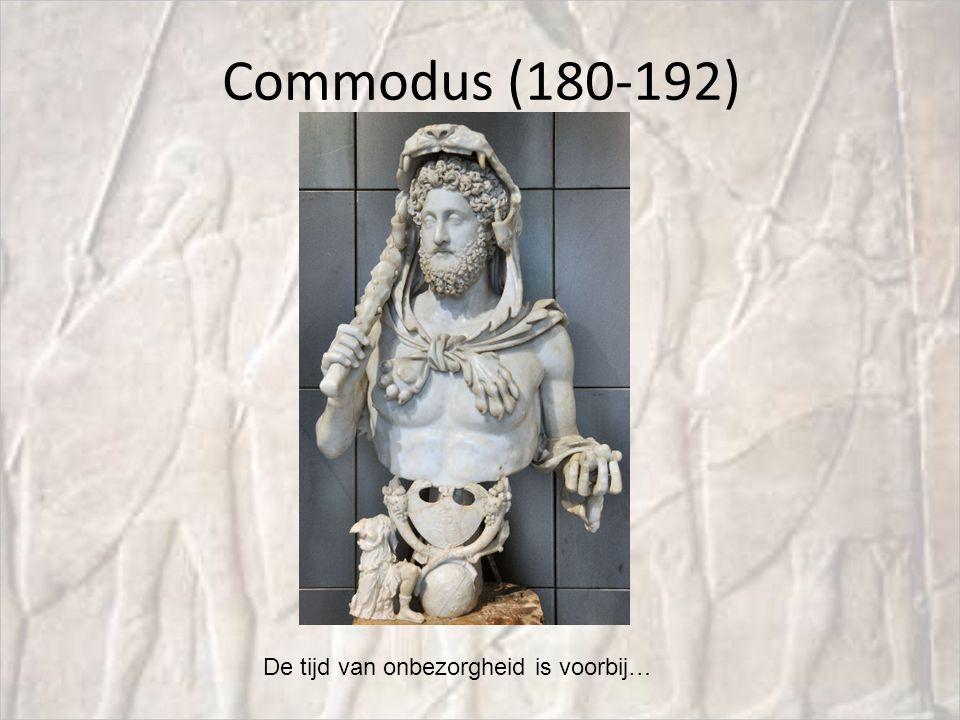 Commodus (180-192) De tijd van onbezorgheid is voorbij…