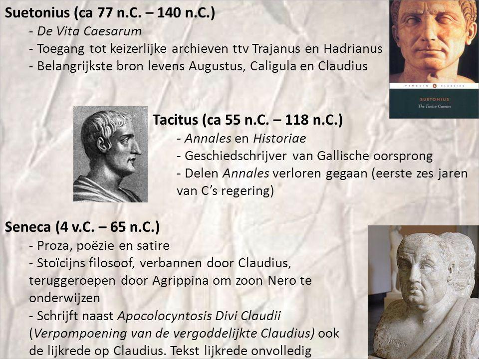 Suetonius (ca 77 n.C. – 140 n.C.) - De Vita Caesarum - Toegang tot keizerlijke archieven ttv Trajanus en Hadrianus - Belangrijkste bron levens Augustu