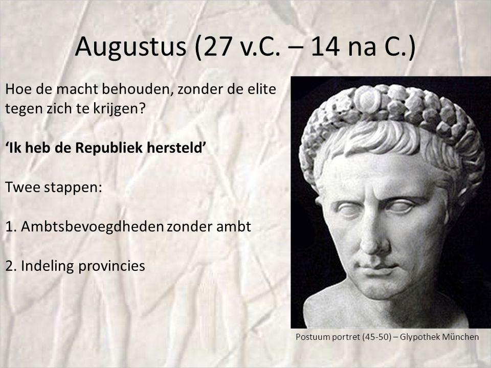 Augustus (27 v.C. – 14 na C.) Postuum portret (45-50) – Glypothek München Hoe de macht behouden, zonder de elite tegen zich te krijgen? 'Ik heb de Rep