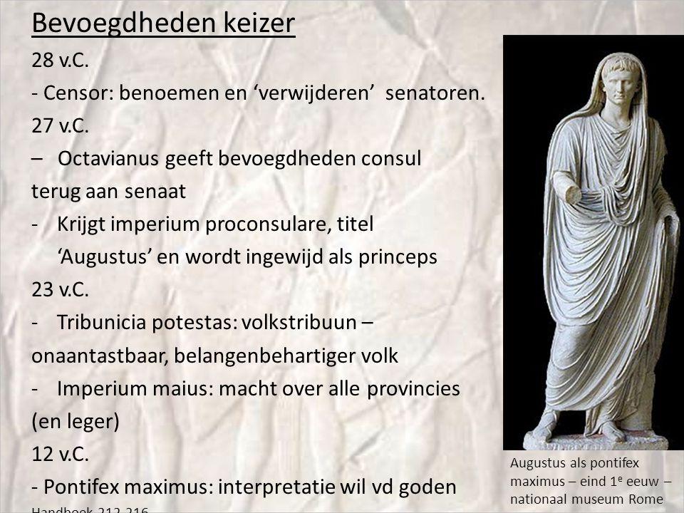 Bevoegdheden keizer 28 v.C. - Censor: benoemen en 'verwijderen' senatoren. 27 v.C. – Octavianus geeft bevoegdheden consul terug aan senaat -Krijgt imp