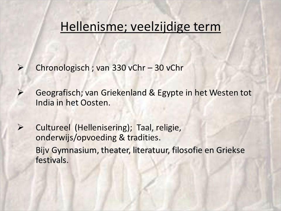 A4 Veranderingen op cultureel gebied Vervolg Verspreiding Griekse cultuur: taal, opvoeding, tradities, godsdienst.