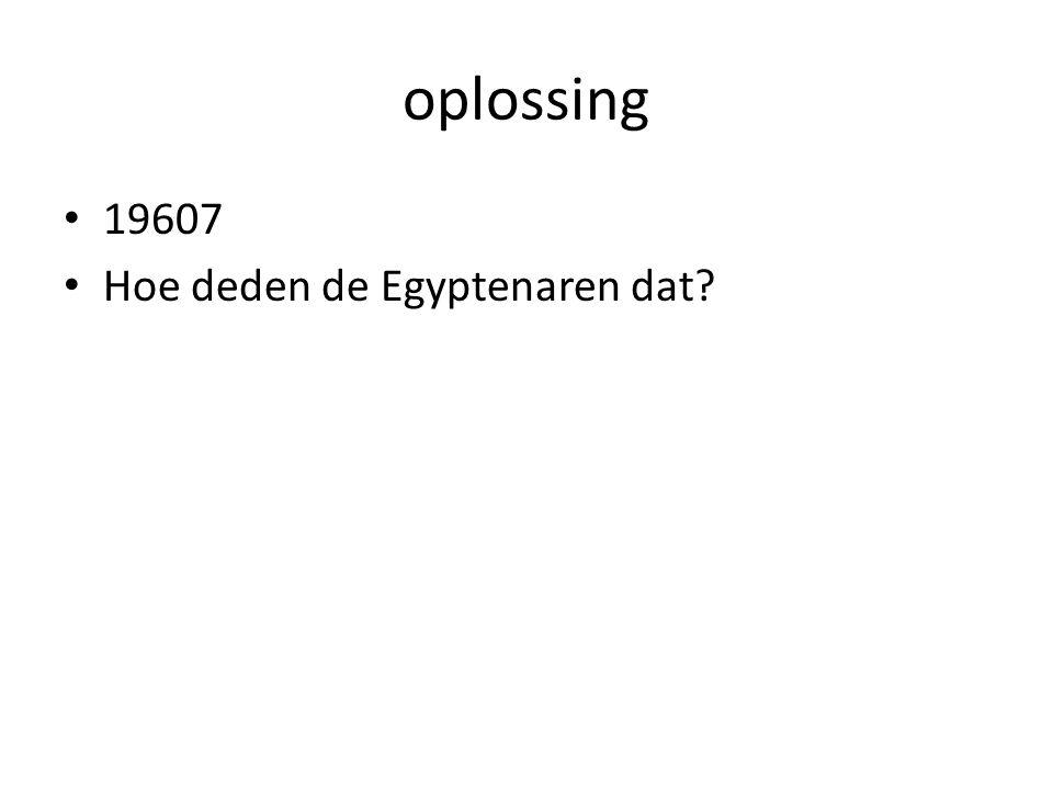 oplossing 19607 Hoe deden de Egyptenaren dat?
