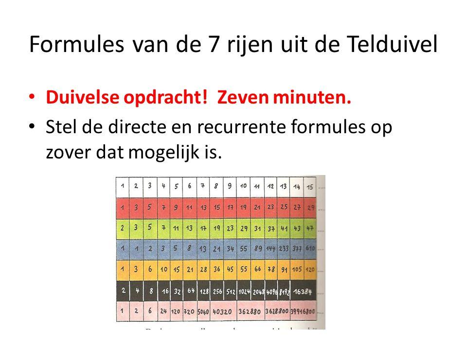 Formules van de 7 rijen uit de Telduivel Duivelse opdracht! Zeven minuten. Stel de directe en recurrente formules op zover dat mogelijk is.