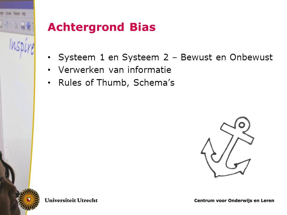 Confirmation bias Neiging om nieuwe informatie te interpreteren dat die met onze bestaande theorieën en overtuigingen overeenkomt.