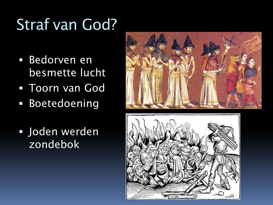 Straf van God?  Bedorven en besmette lucht  Toorn van God  Boetedoening  Joden werden zondebok