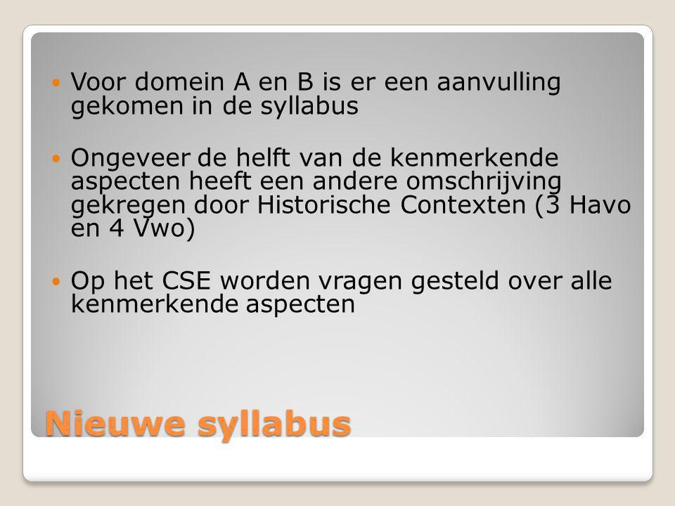 Nieuwe syllabus Voor domein A en B is er een aanvulling gekomen in de syllabus Ongeveer de helft van de kenmerkende aspecten heeft een andere omschrij