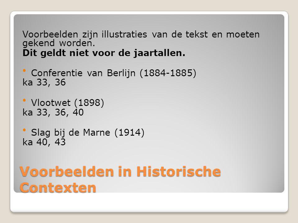 Voorbeelden in Historische Contexten Voorbeelden zijn illustraties van de tekst en moeten gekend worden. Dit geldt niet voor de jaartallen. Conferenti