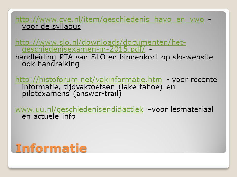 Informatie http://www.cve.nl/item/geschiedenis_havo_en_vwohttp://www.cve.nl/item/geschiedenis_havo_en_vwo - voor de syllabus http://www.slo.nl/downloa