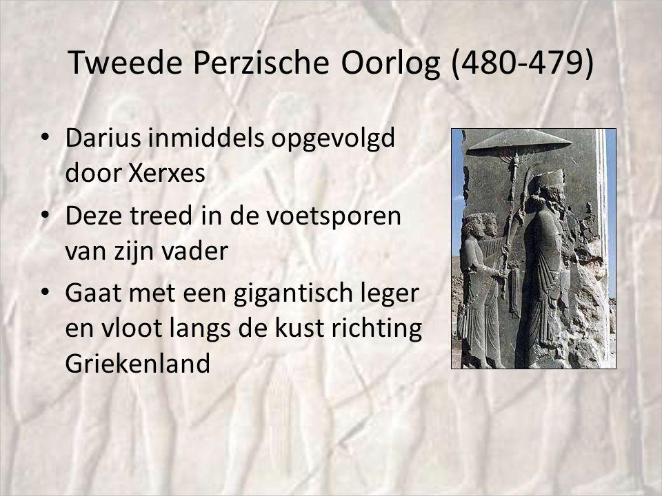 Tweede Perzische Oorlog (480-479) Darius inmiddels opgevolgd door Xerxes Deze treed in de voetsporen van zijn vader Gaat met een gigantisch leger en v