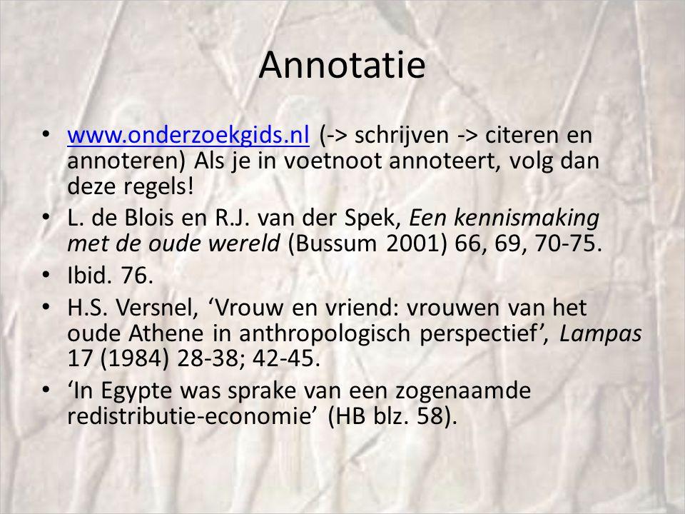 Annotatie www.onderzoekgids.nl (-> schrijven -> citeren en annoteren) Als je in voetnoot annoteert, volg dan deze regels! www.onderzoekgids.nl L. de B