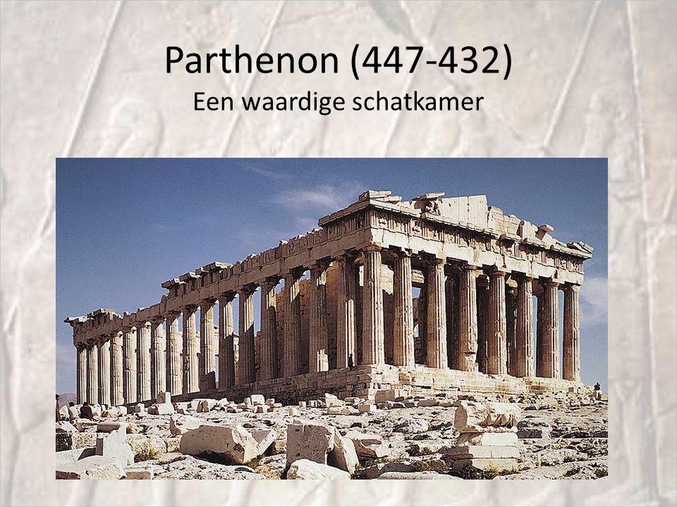 Parthenon (447-432) Een waardige schatkamer