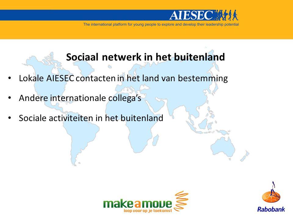 Sociaal netwerk in het buitenland Lokale AIESEC contacten in het land van bestemming Andere internationale collega's Sociale activiteiten in het buitenland