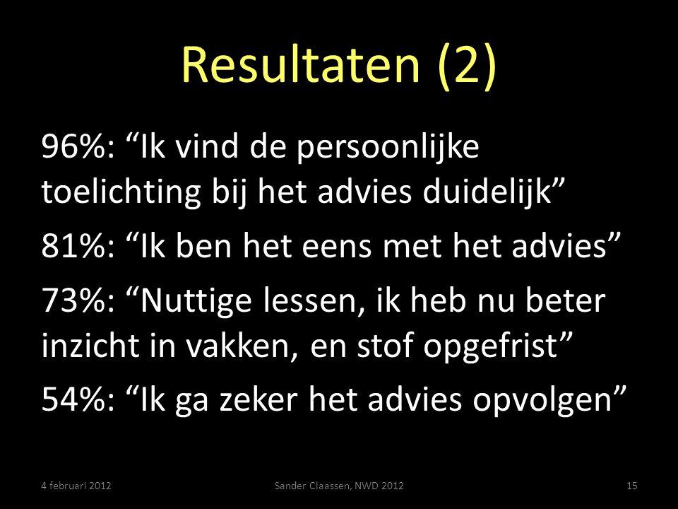 """Resultaten (2) 96%: """"Ik vind de persoonlijke toelichting bij het advies duidelijk"""" 81%: """"Ik ben het eens met het advies"""" 73%: """"Nuttige lessen, ik heb"""
